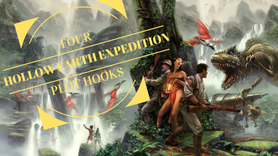 Four Hollow Earth Expedition Plot Hooks