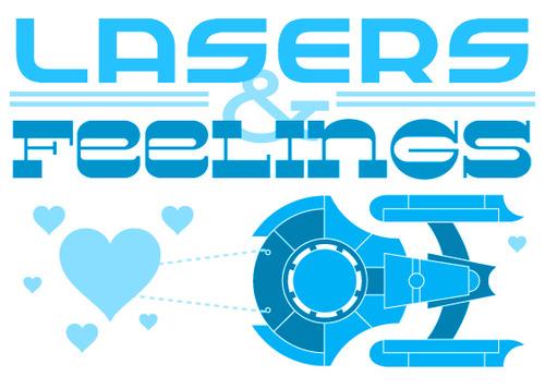 Lasers & Feelings